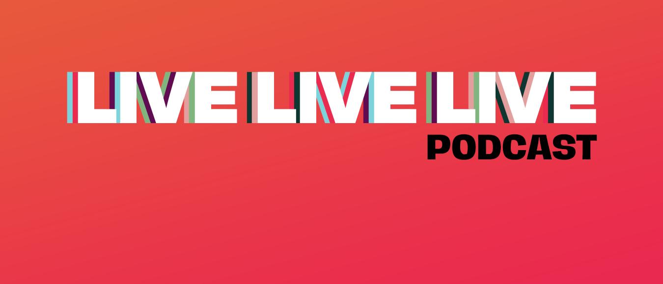 Podcast LIVE LIVE LIVE