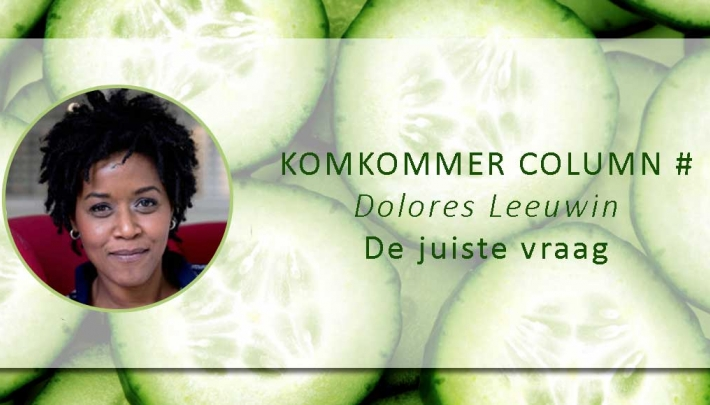 #Komkommercolumn: Dolores Leeuwin